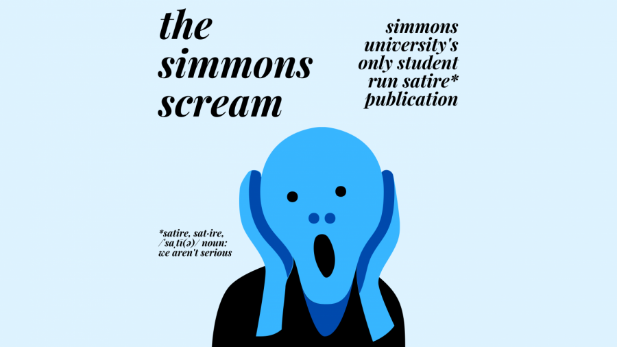 The Simmons Scream: Simmons University's only student-run satire publication